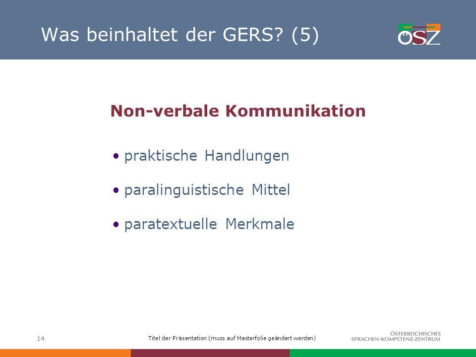 Was beinhaltet der GERS (5)