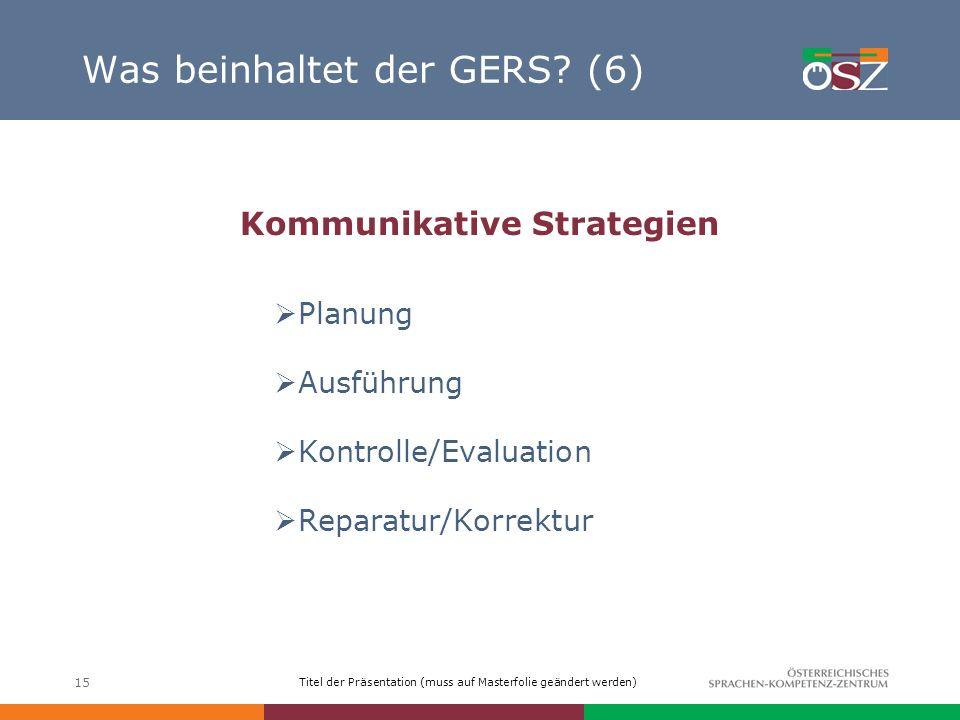 Was beinhaltet der GERS (6)