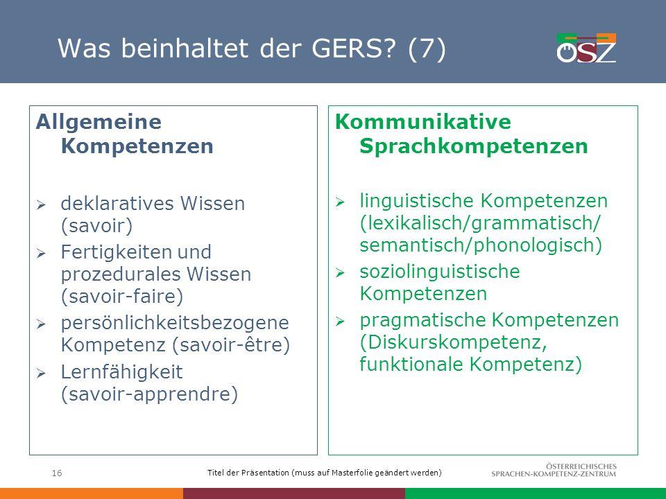 Was beinhaltet der GERS (7)