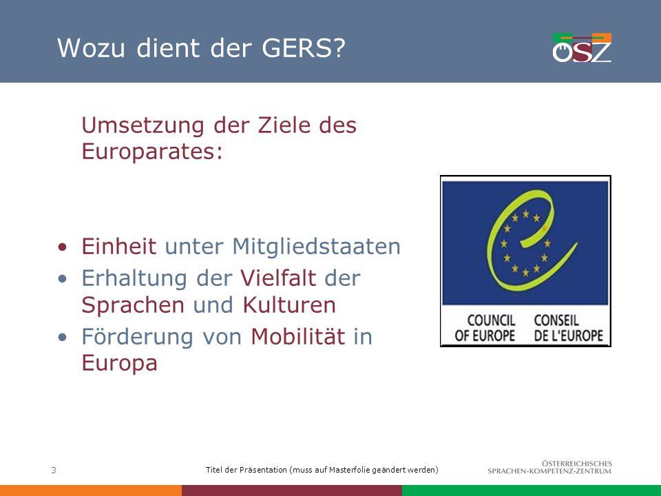 Wozu dient der GERS Umsetzung der Ziele des Europarates: