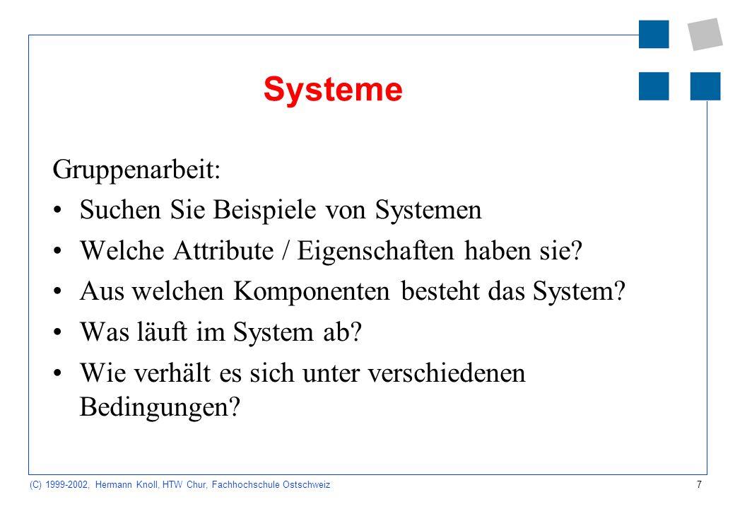 Systeme Gruppenarbeit: Suchen Sie Beispiele von Systemen