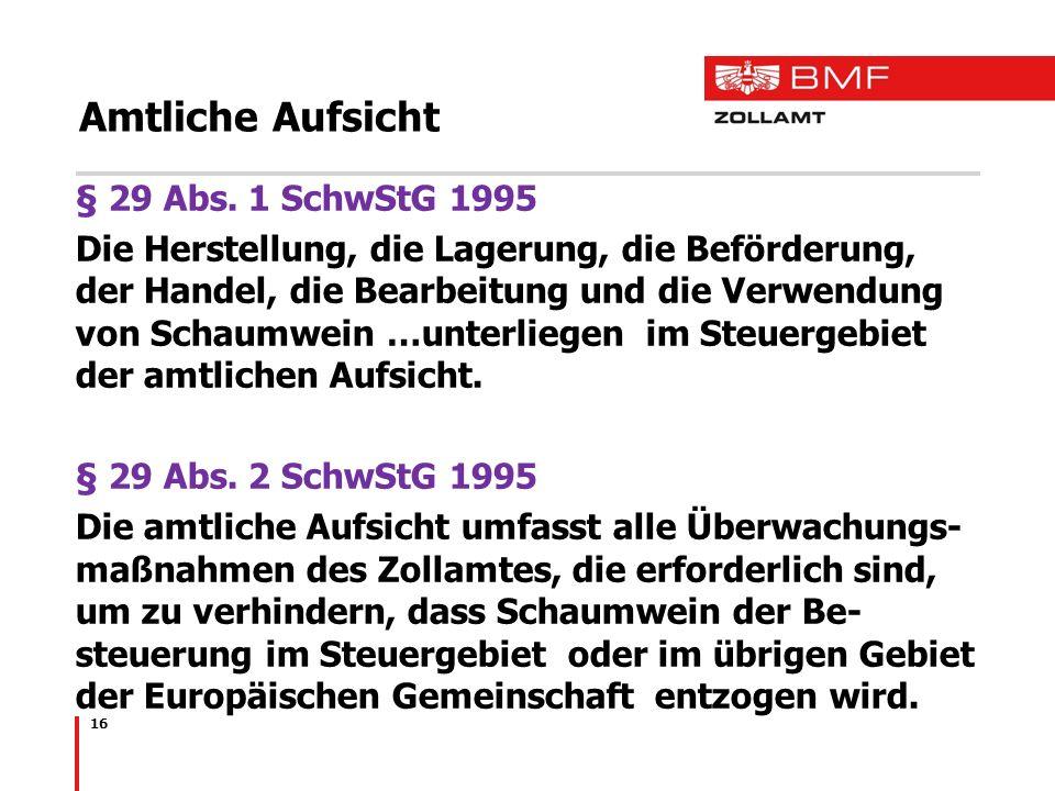 Amtliche Aufsicht § 29 Abs. 1 SchwStG 1995