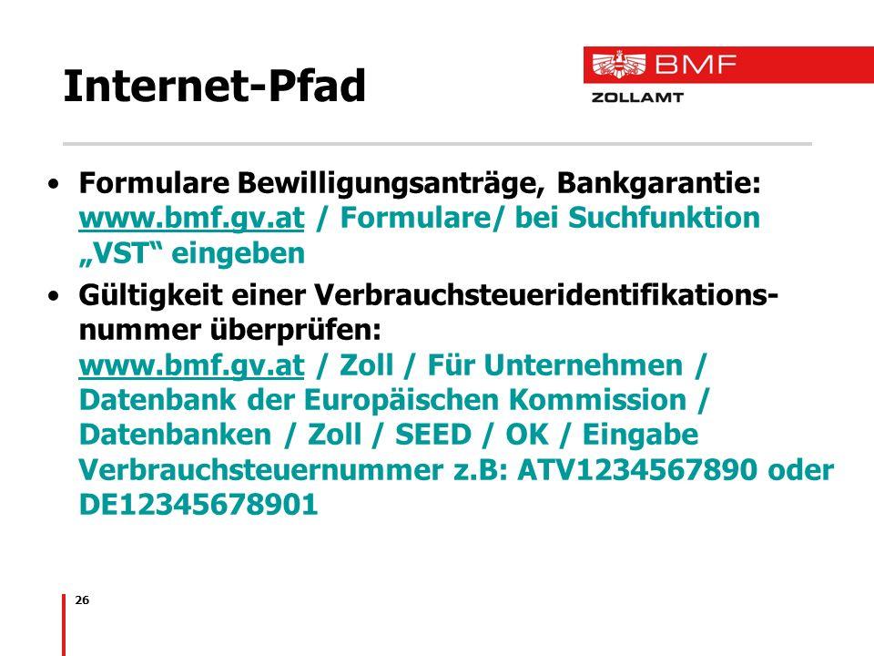 """Internet-Pfad Formulare Bewilligungsanträge, Bankgarantie: www.bmf.gv.at / Formulare/ bei Suchfunktion """"VST eingeben."""