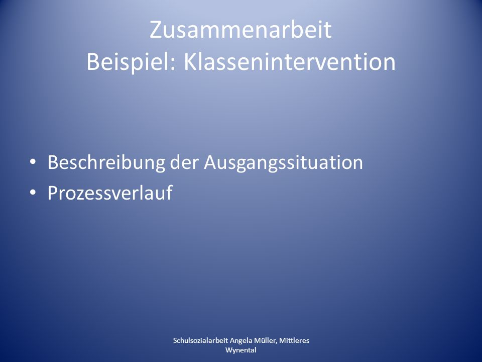 Zusammenarbeit Beispiel: Klassenintervention