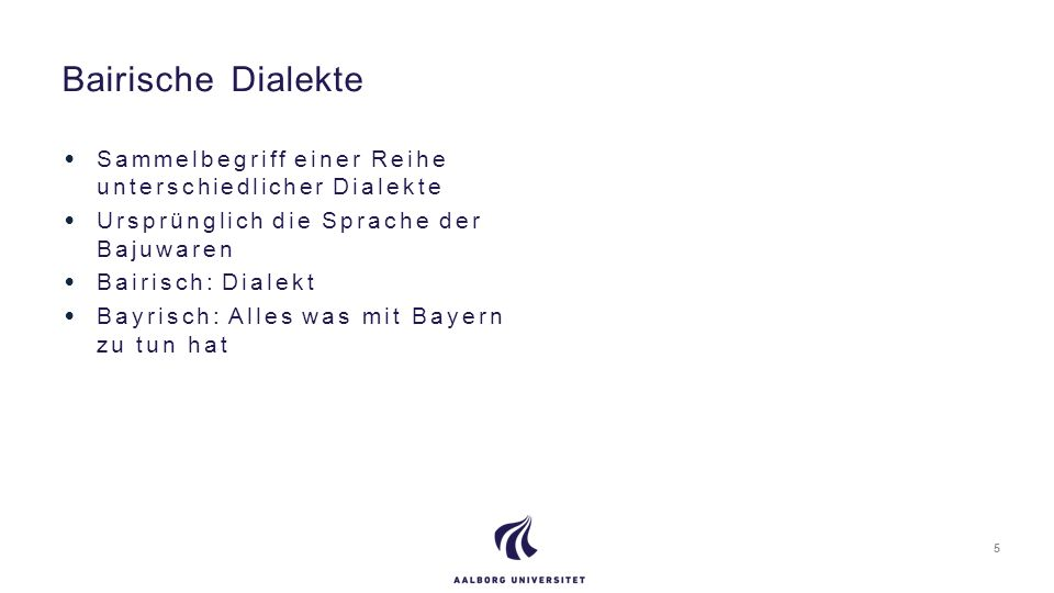 Bairische Dialekte Sammelbegriff einer Reihe unterschiedlicher Dialekte. Ursprünglich die Sprache der Bajuwaren.