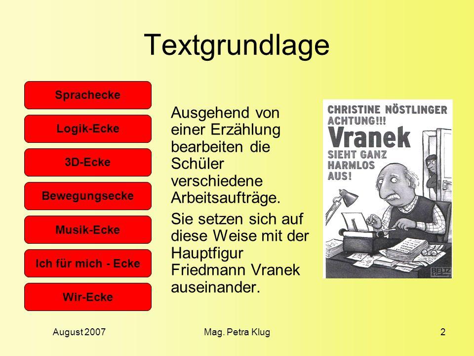 Textgrundlage Ausgehend von einer Erzählung bearbeiten die Schüler verschiedene Arbeitsaufträge.