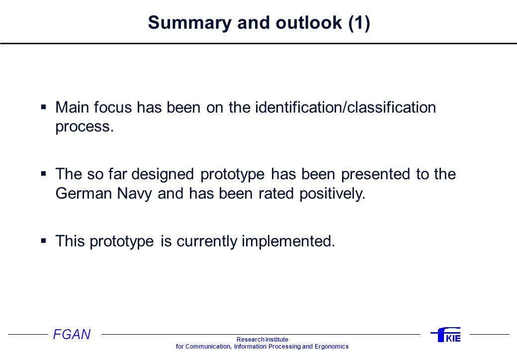 Studie DAKOS Summary and outlook (1) Main focus has been on the identification/classification process.
