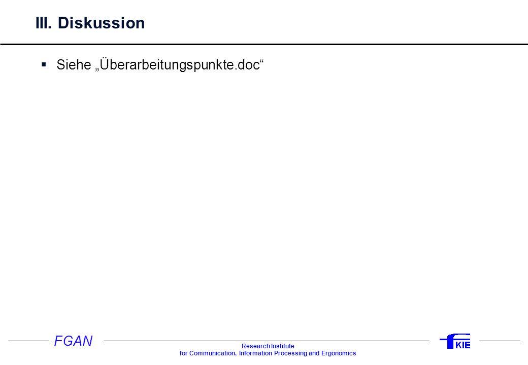 """III. Diskussion Siehe """"Überarbeitungspunkte.doc Übersichtsdarstellung"""