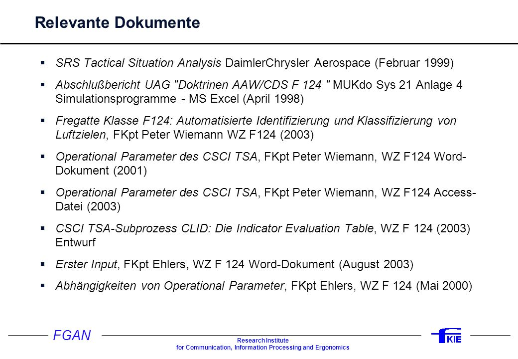 Studie DAKOS 31.03.2017. Relevante Dokumente. SRS Tactical Situation Analysis DaimlerChrysler Aerospace (Februar 1999)