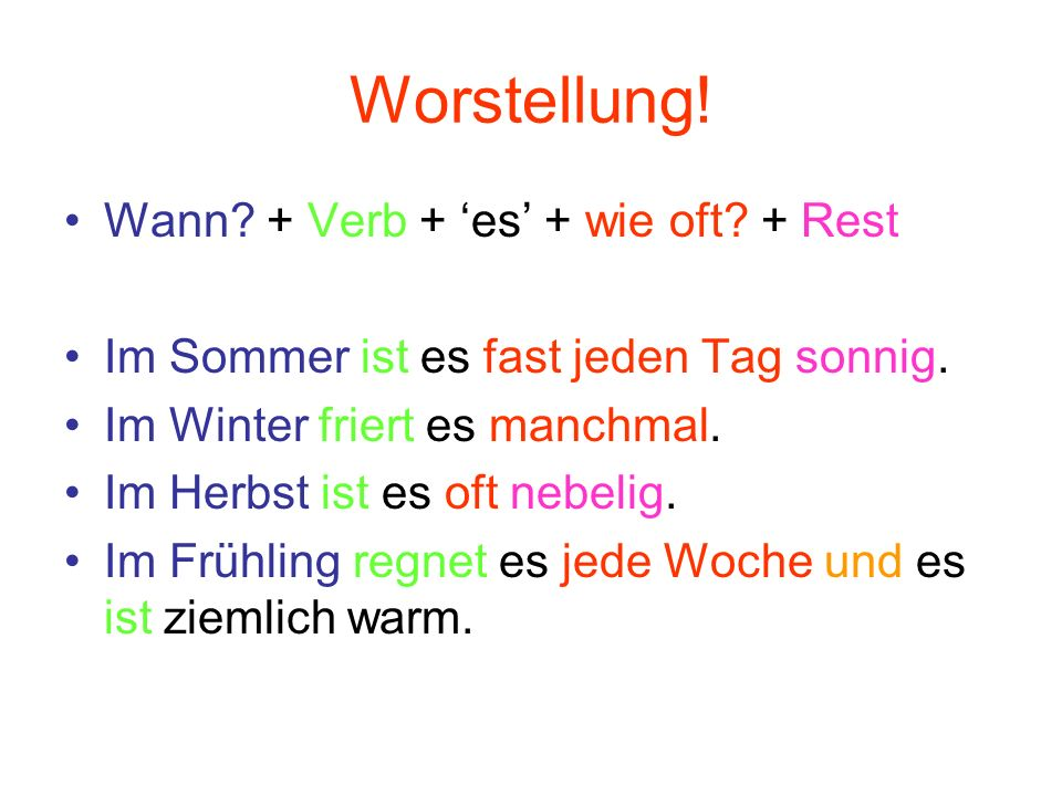 Worstellung! Wann + Verb + 'es' + wie oft + Rest