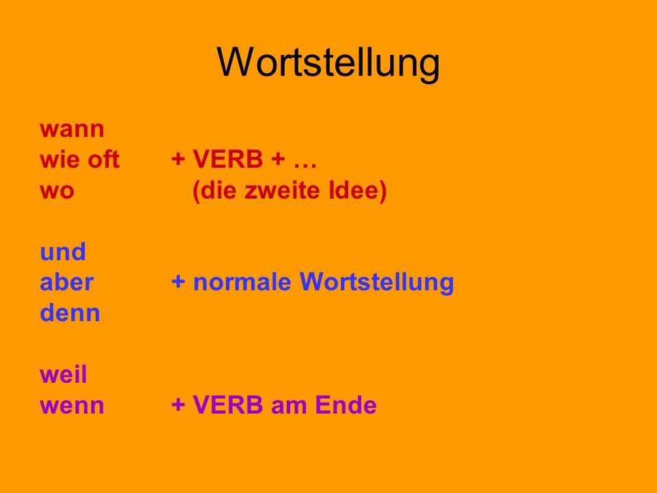 Wortstellung wann wie oft + VERB + … wo (die zweite Idee) und