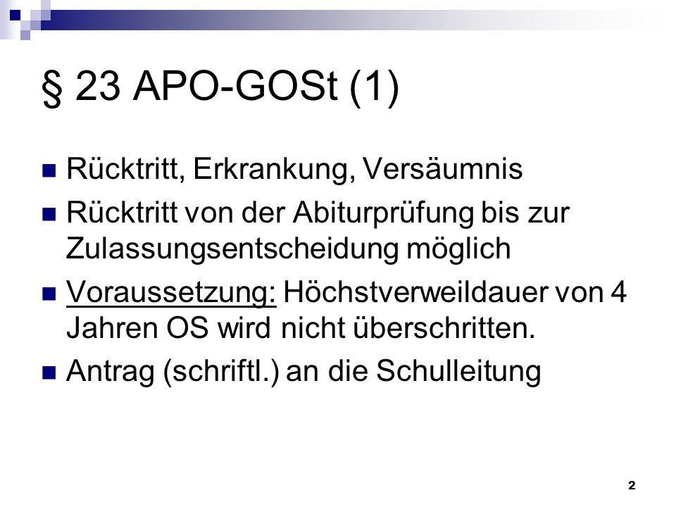 § 23 APO-GOSt (1) Rücktritt, Erkrankung, Versäumnis