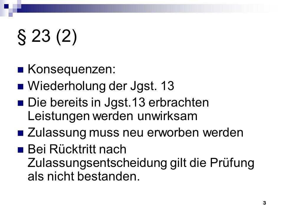 § 23 (2) Konsequenzen: Wiederholung der Jgst. 13