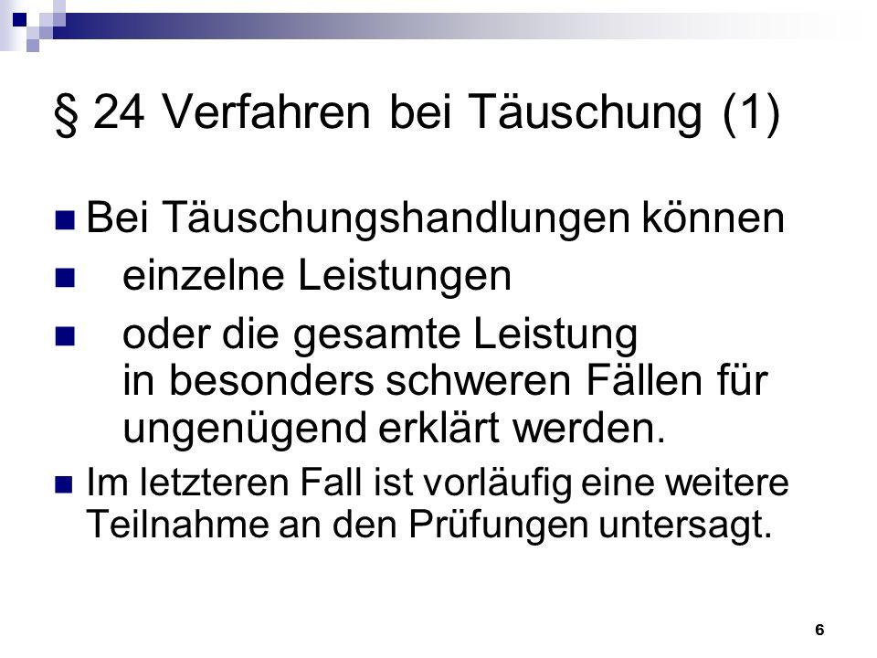 § 24 Verfahren bei Täuschung (1)