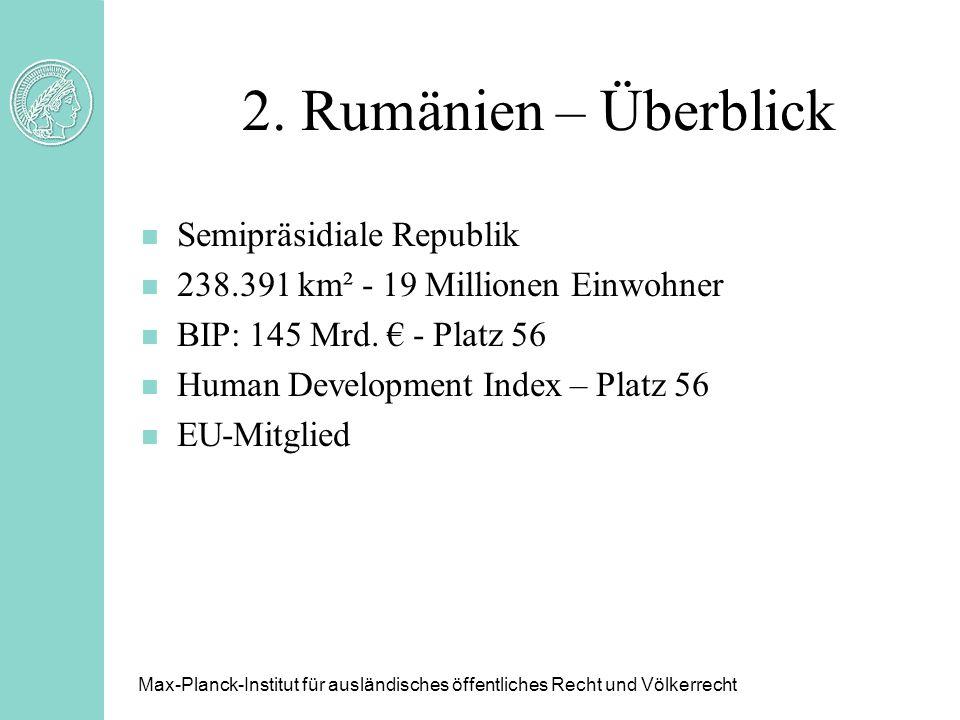 2. Rumänien – Überblick Semipräsidiale Republik