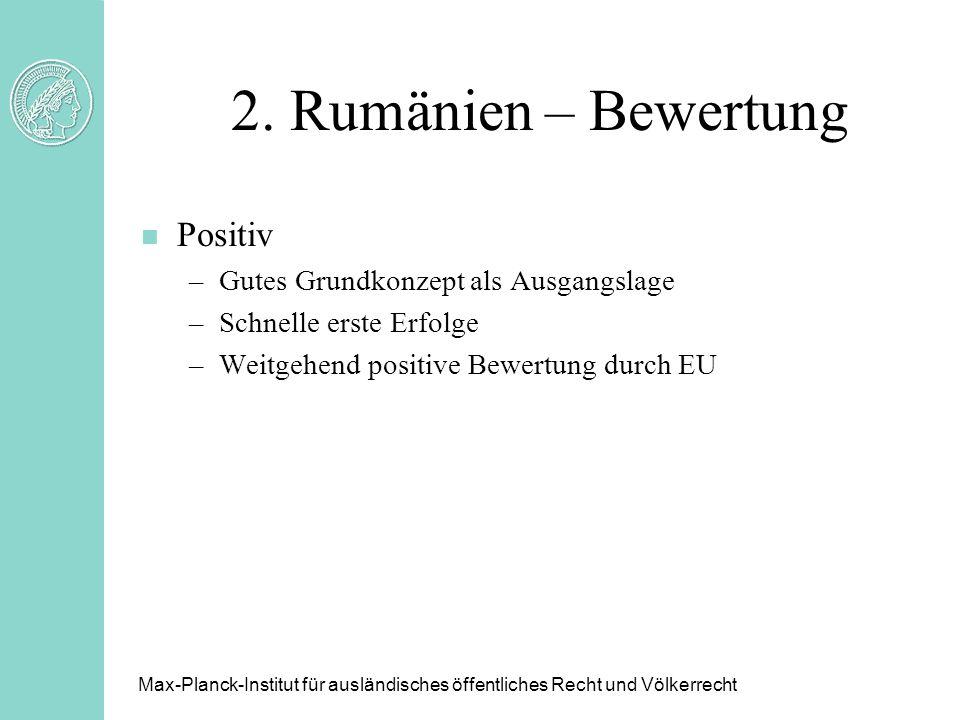 2. Rumänien – Bewertung Positiv Gutes Grundkonzept als Ausgangslage