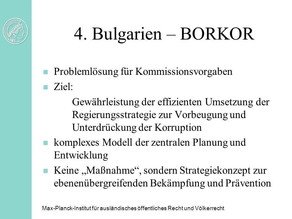 4. Bulgarien – BORKOR Problemlösung für Kommissionsvorgaben Ziel:
