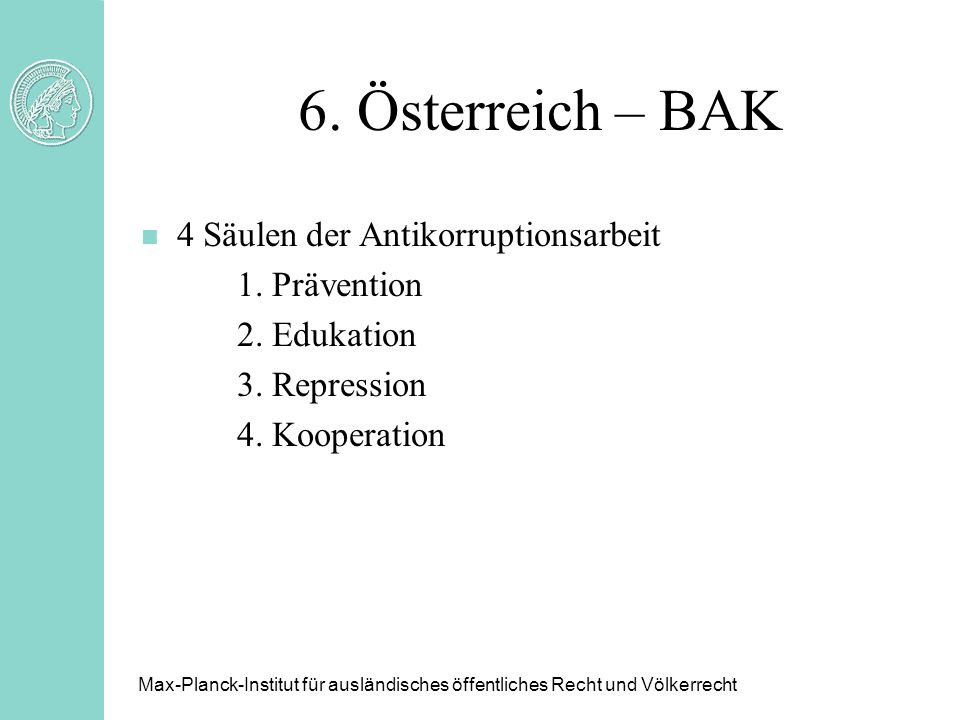 6. Österreich – BAK 4 Säulen der Antikorruptionsarbeit 1. Prävention