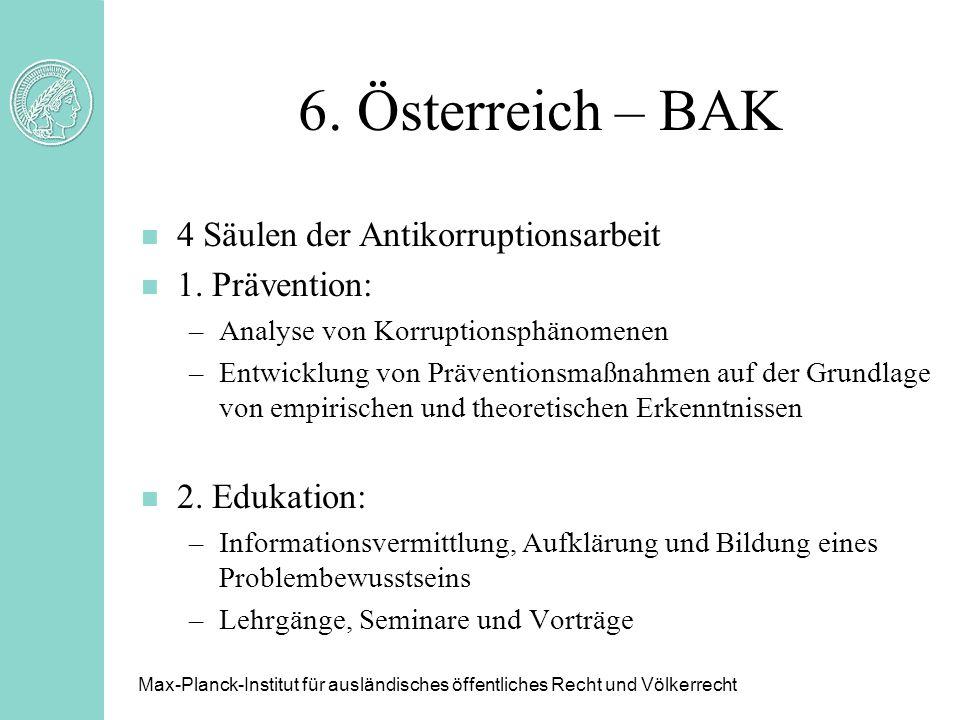 6. Österreich – BAK 4 Säulen der Antikorruptionsarbeit 1. Prävention: