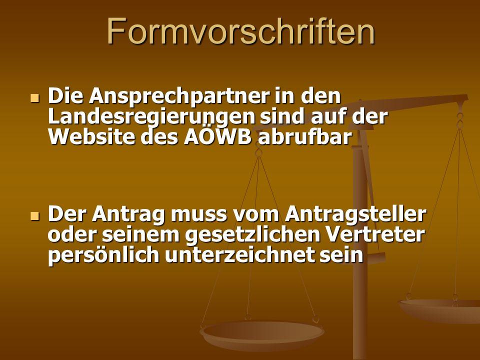 Formvorschriften Die Ansprechpartner in den Landesregierungen sind auf der Website des AÖWB abrufbar.