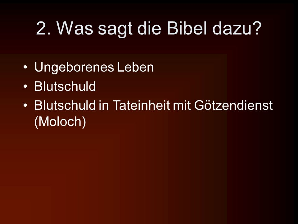 2. Was sagt die Bibel dazu Ungeborenes Leben Blutschuld