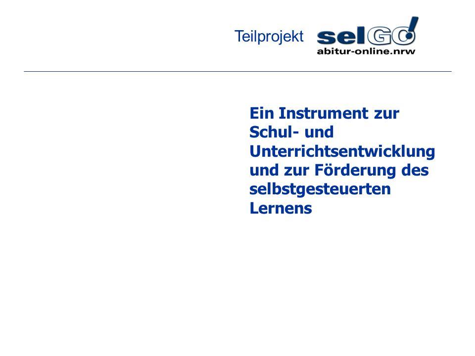 Teilprojekt Ein Instrument zur Schul- und Unterrichtsentwicklung und zur Förderung des selbstgesteuerten Lernens.