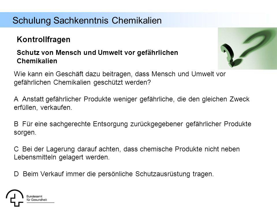 Kontrollfragen Schutz von Mensch und Umwelt vor gefährlichen Chemikalien.