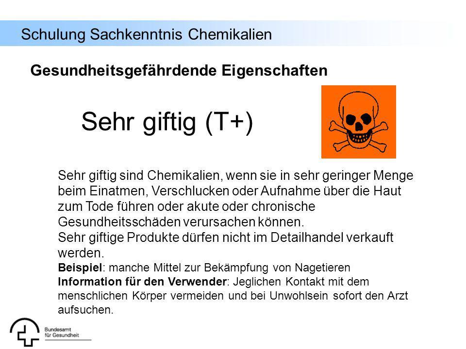 Sehr giftig (T+) Gesundheitsgefährdende Eigenschaften