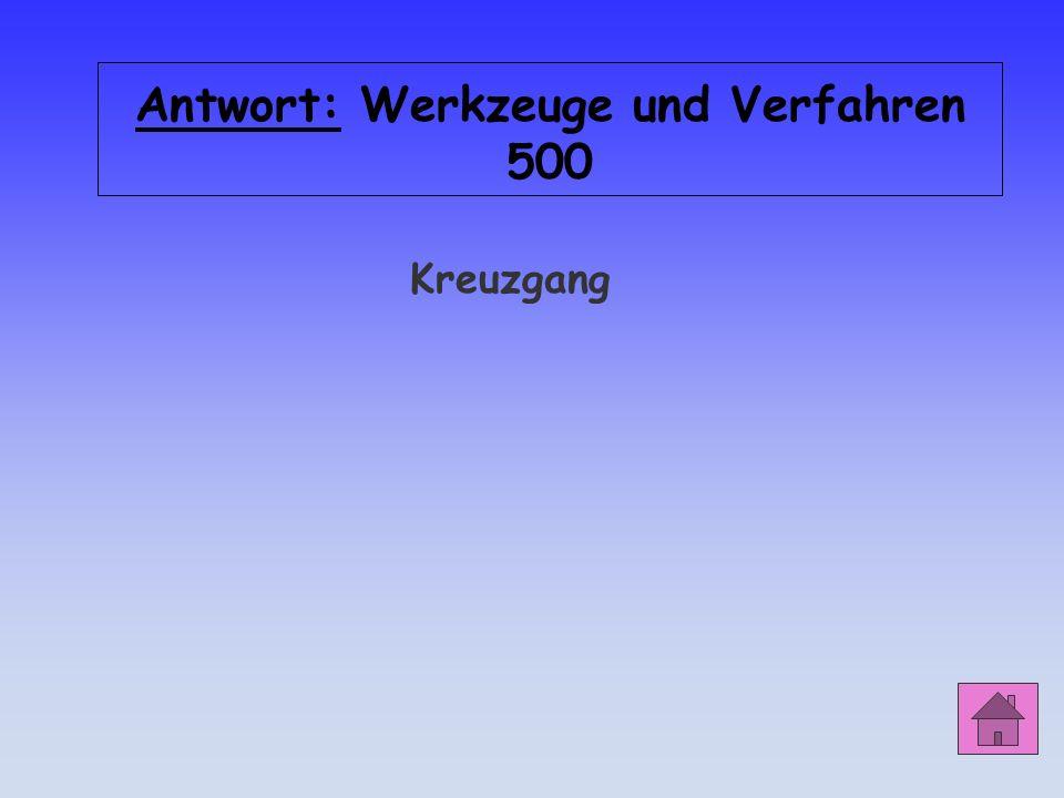 Antwort: Werkzeuge und Verfahren 500