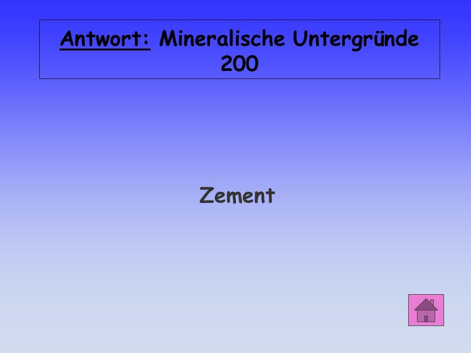 Antwort: Mineralische Untergründe 200