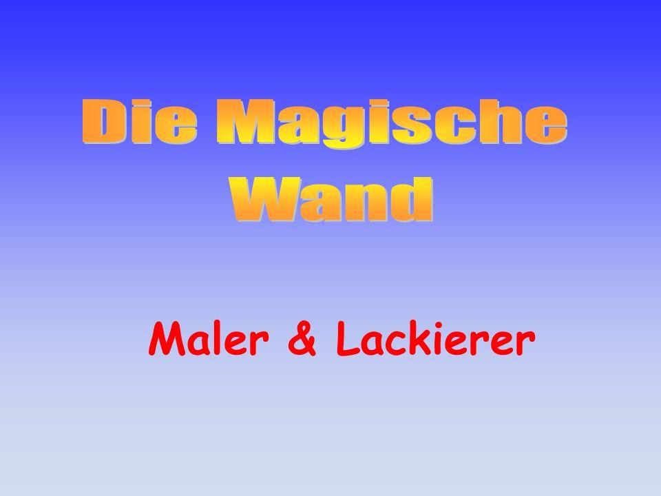 Die Magische Wand Maler & Lackierer