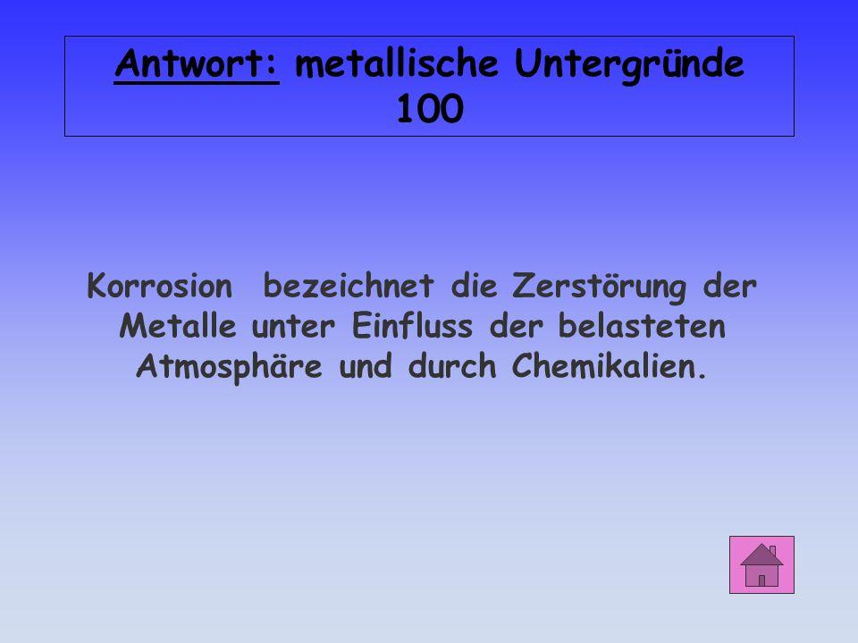 Antwort: metallische Untergründe 100
