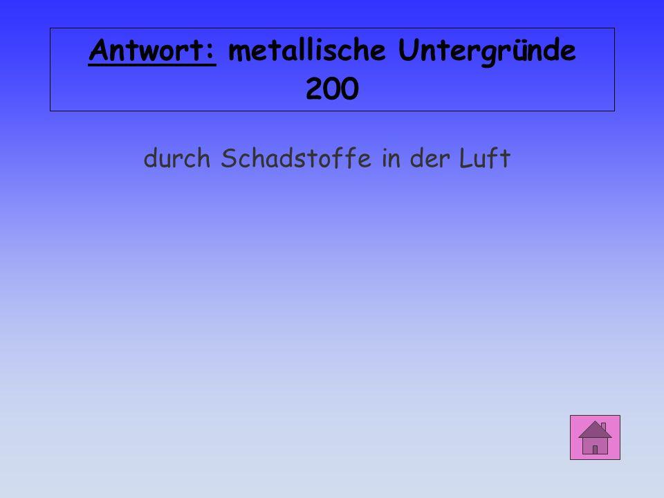 Antwort: metallische Untergründe 200