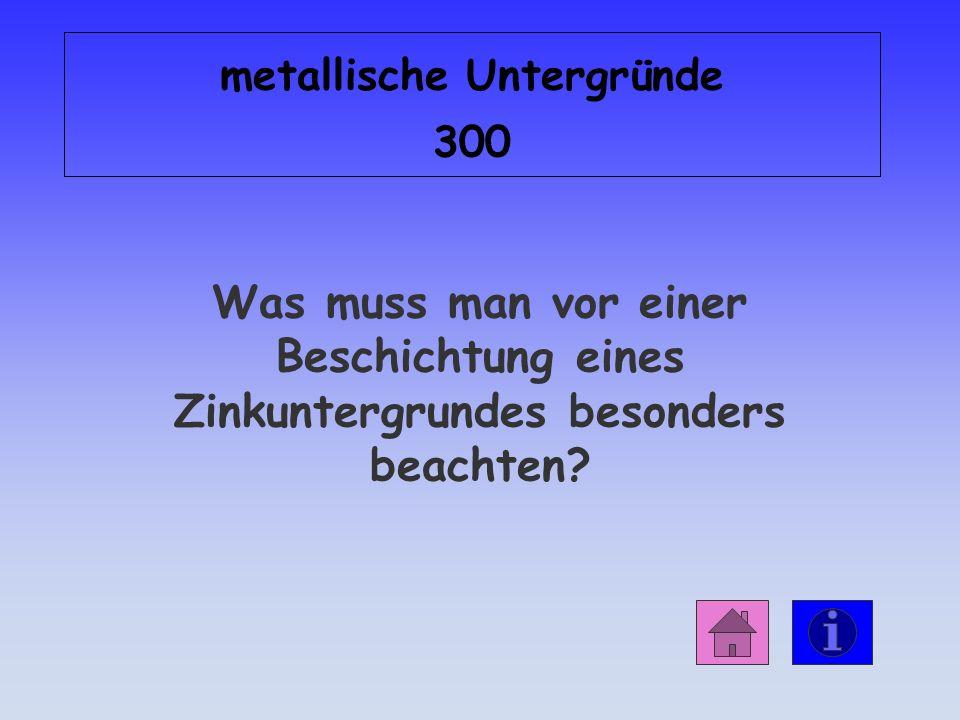 metallische Untergründe 300