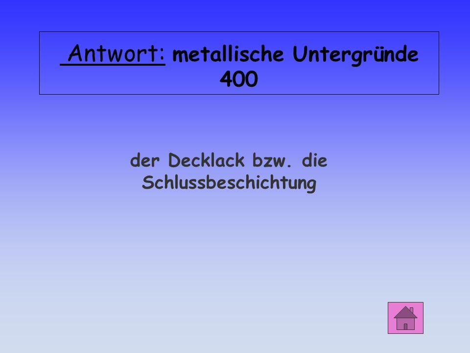 Antwort: metallische Untergründe 400