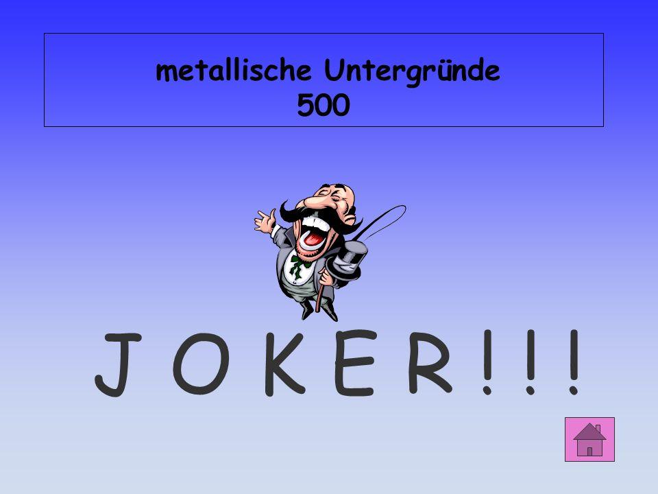 metallische Untergründe 500