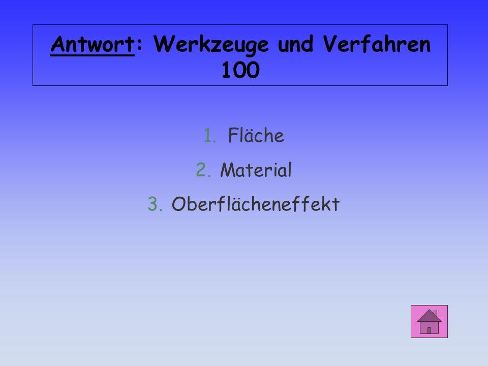 Antwort: Werkzeuge und Verfahren 100