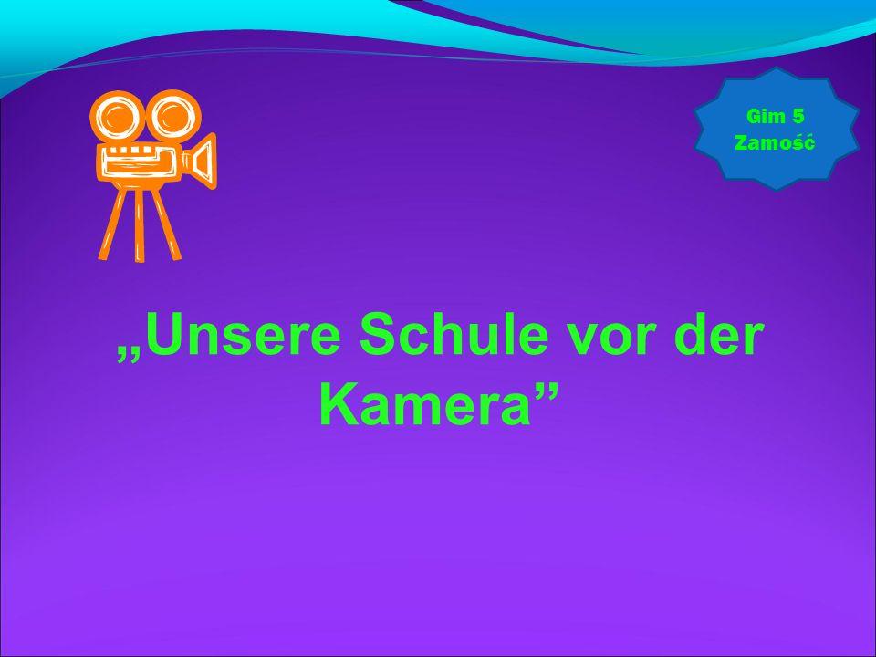 """""""Unsere Schule vor der Kamera"""