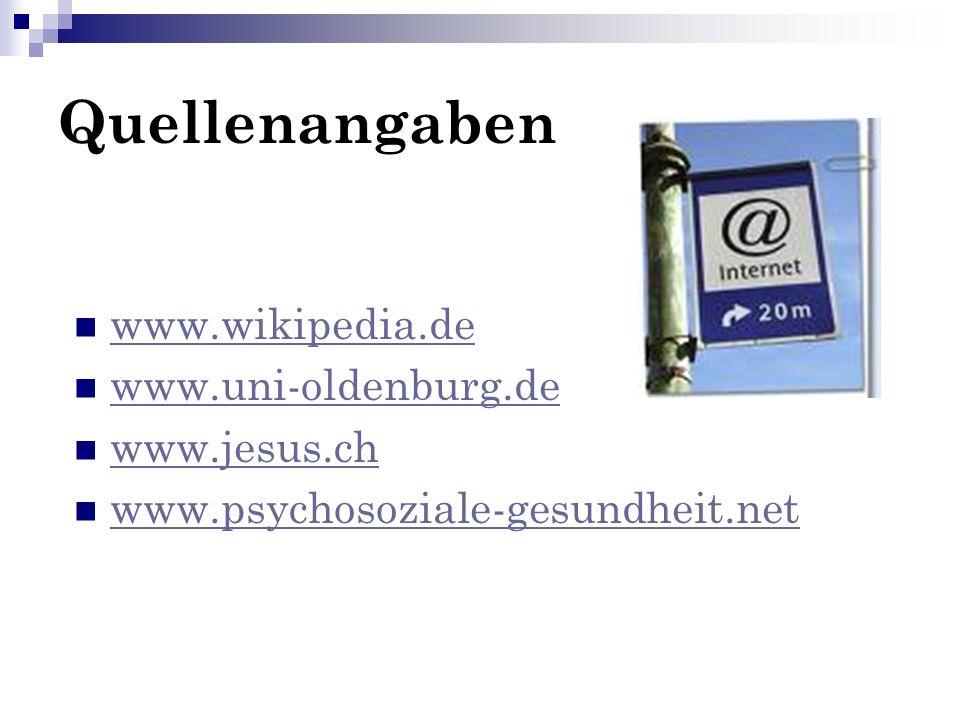 Quellenangaben www.wikipedia.de www.uni-oldenburg.de www.jesus.ch