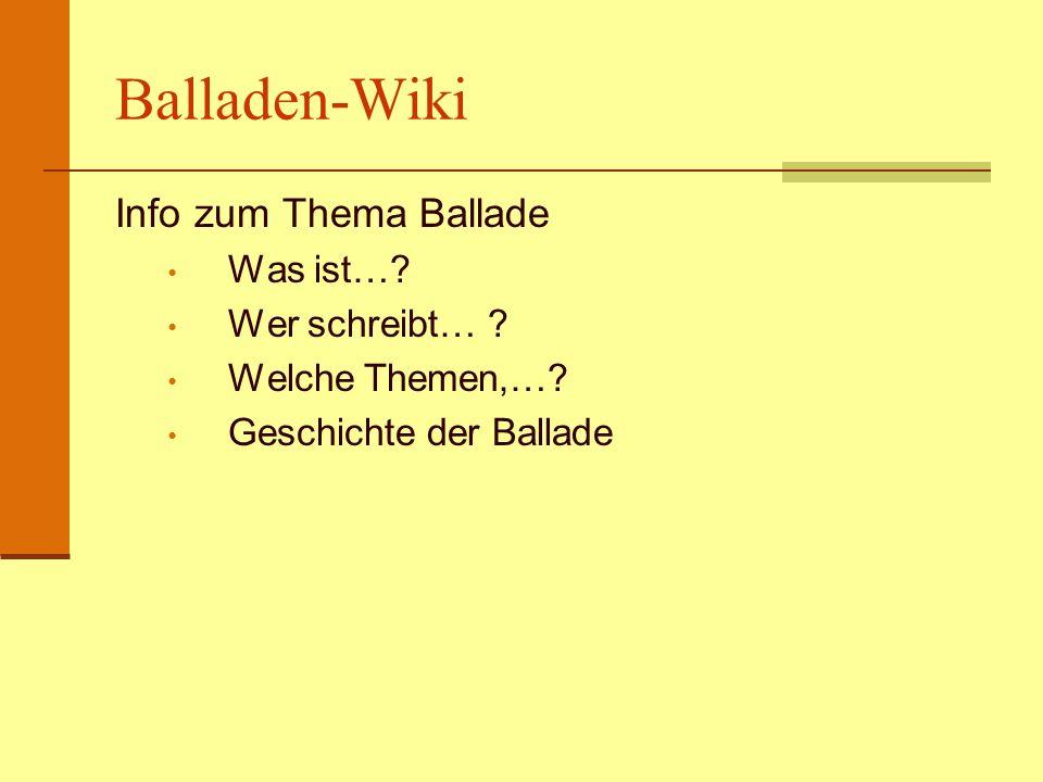 Balladen-Wiki Info zum Thema Ballade Was ist… Wer schreibt…