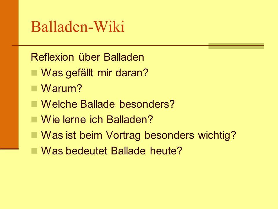 Balladen-Wiki Reflexion über Balladen Was gefällt mir daran Warum