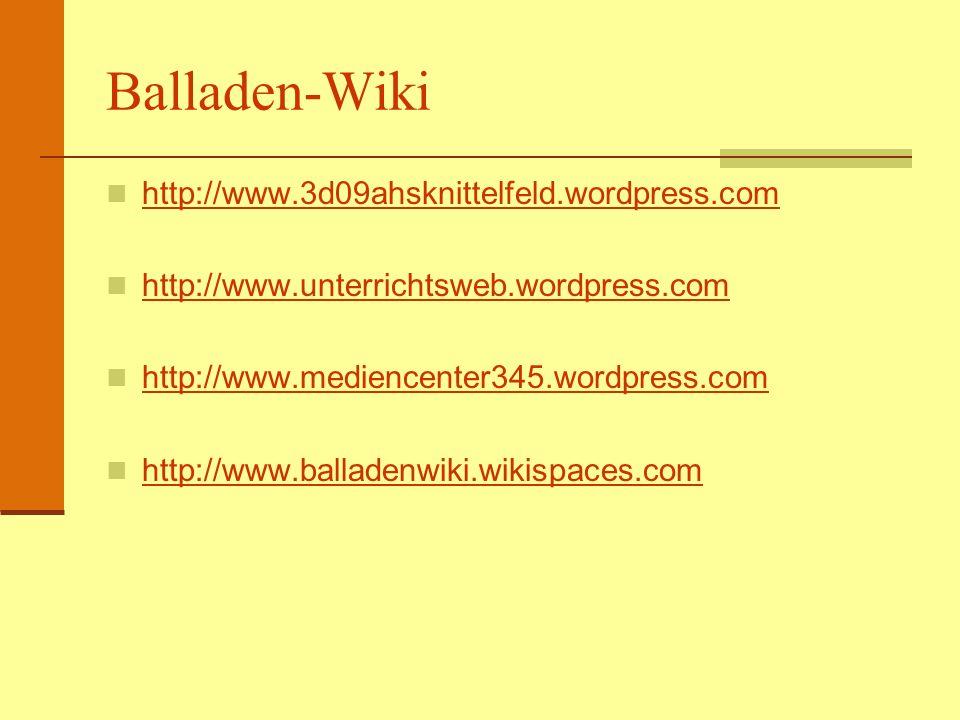 Balladen-Wiki http://www.3d09ahsknittelfeld.wordpress.com