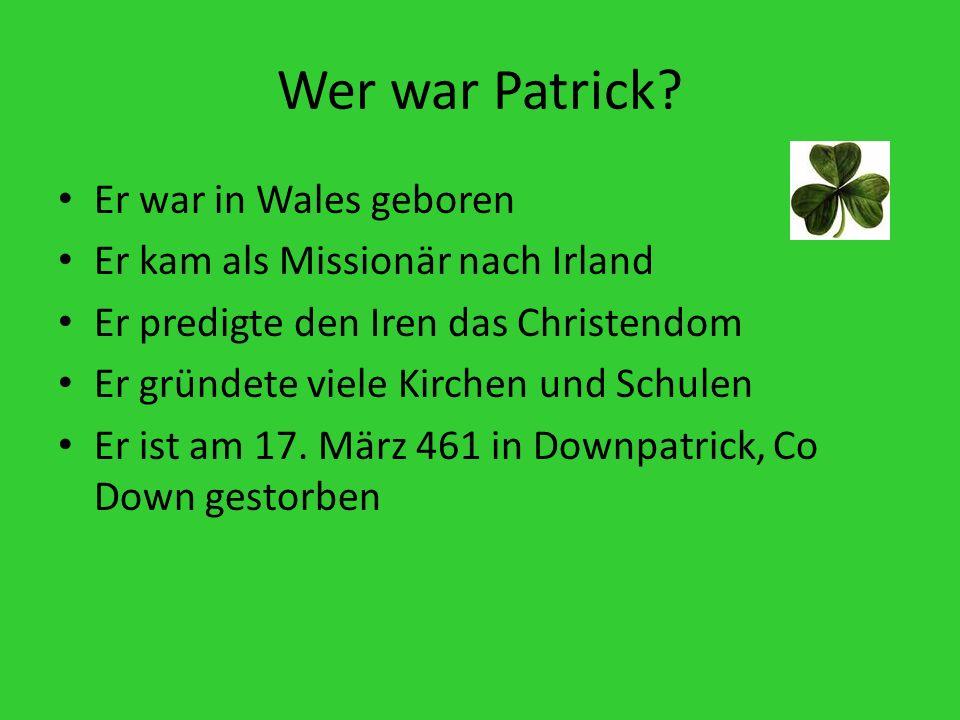 Wer war Patrick Er war in Wales geboren