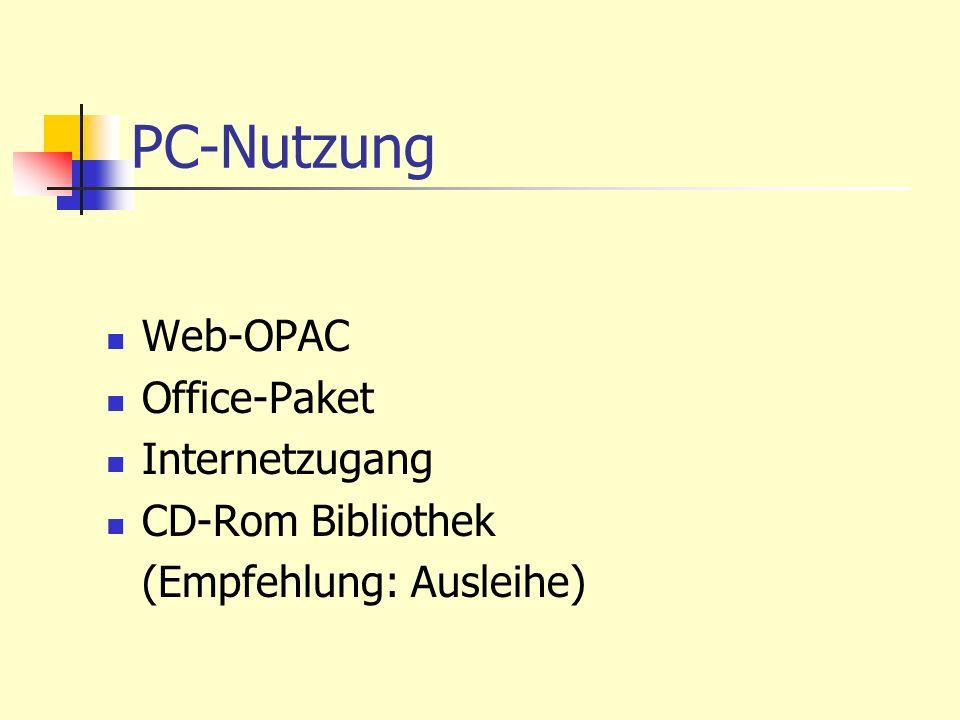 PC-Nutzung Web-OPAC Office-Paket Internetzugang CD-Rom Bibliothek