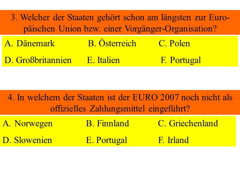 3. Welcher der Staaten gehört schon am längsten zur Euro-päischen Union bzw. einer Vorgänger-Organisation