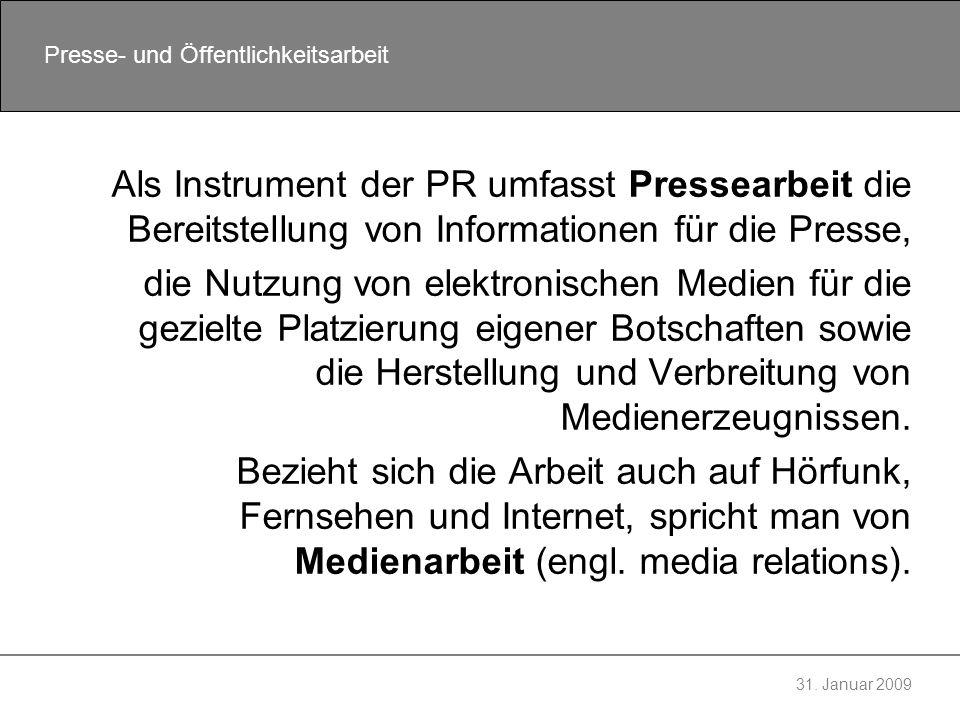 Als Instrument der PR umfasst Pressearbeit die Bereitstellung von Informationen für die Presse,