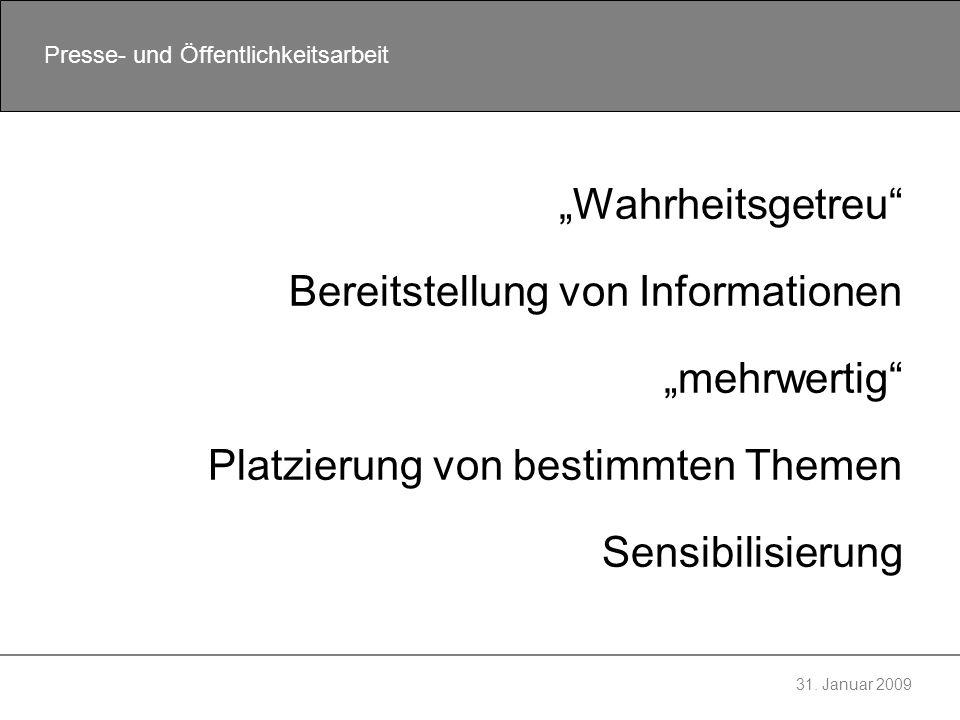"""""""Wahrheitsgetreu Bereitstellung von Informationen. """"mehrwertig Platzierung von bestimmten Themen."""
