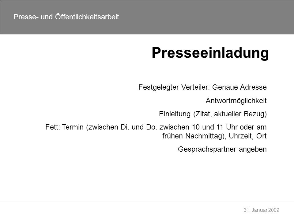 Presseeinladung Festgelegter Verteiler: Genaue Adresse