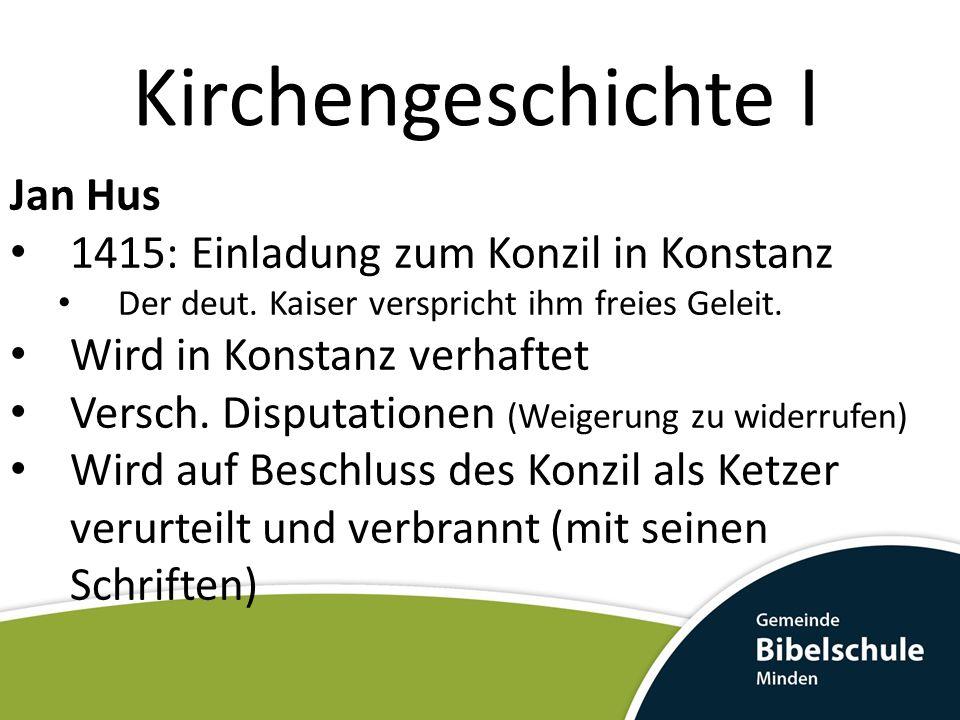 Kirchengeschichte I Jan Hus 1415: Einladung zum Konzil in Konstanz