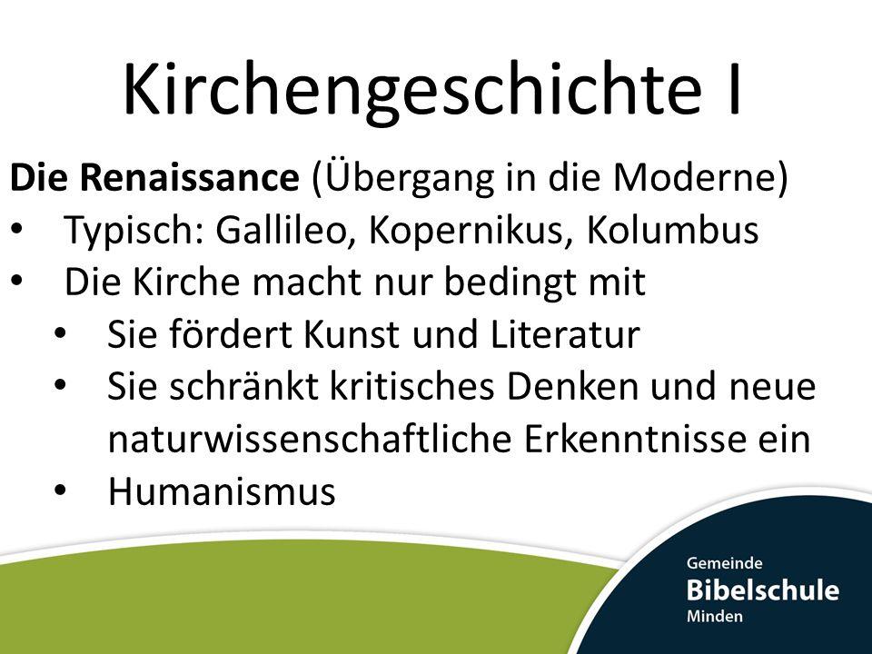 Kirchengeschichte I Die Renaissance (Übergang in die Moderne)